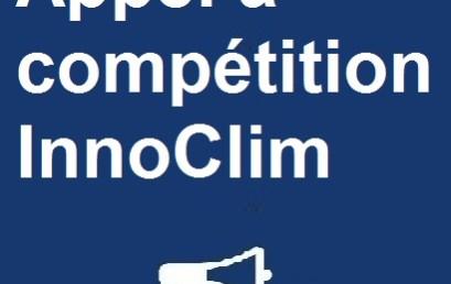 Appel à compétition InnoClim  « Innovations Technologiques au Service du climat »