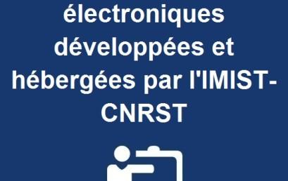 Nouvelles revues électroniques développées et hébergées par l'IMIST-CNRST