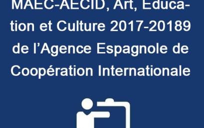 Appel de bourses MAEC-AECID, Art, Education et culture 2017-2018 de l'Agence Espagnole de Coopération Internationale