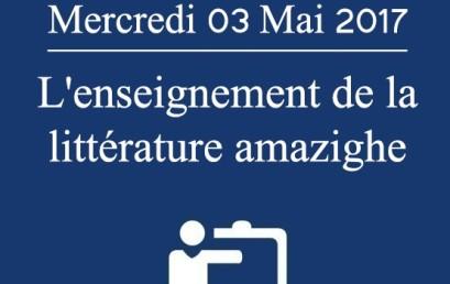 Journée d'études Mercredi 03 Mai 2017 : L'enseignement de la littérature amazighe