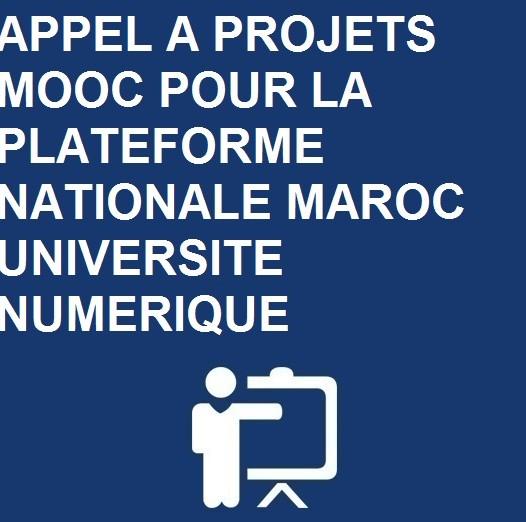 APPEL A PROJETS MOOC POUR LA PLATEFORME NATIONALE MAROC UNIVERSITE NUMERIQUE