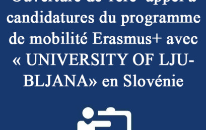 Ouverture de 1ère  appel à candidatures du programme de mobilité Erasmus+ avec « UNIVERSITY OF LJUBLJANA» en Slovénie