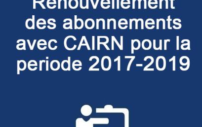Renouvellement des abonnements avec CAIRN pour la période 2017-2019