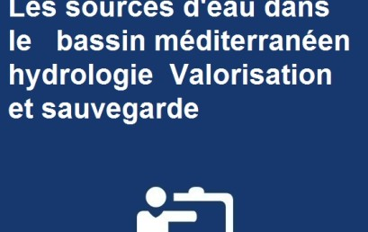 Colloque International Les sources d'eau dans les bassin méditerranéen hydrologie  Valorisation et sauvegarde