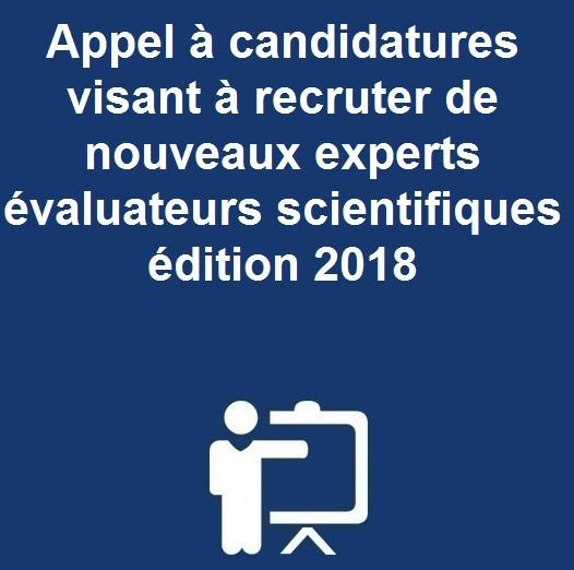 Appel à candidatures visant à recruter de nouveaux experts évaluateurs scientifiques édition 2018