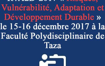 Colloque National RVA2D-2017 « Risques, Vulnérabilité, Adaptation et Développement Durable »  le 15-16 décembre 2017 à la Faculté Polydisciplinaire de Taza