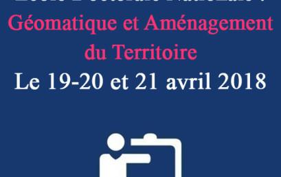 Ecole Doctorale Nationale : Géomatique et Aménagement du Territoire Le 19-20 et 21 avril 2018