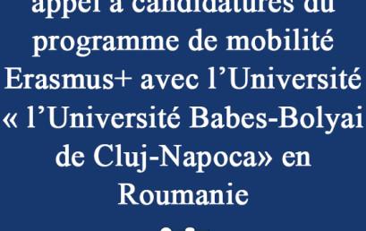 Ouverture du troisième appel à candidatures du programme de mobilité Erasmus+ avec l'Université « l'Université Babes-Bolyai de Cluj-Napoca» en Roumanie