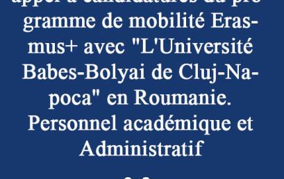 Ouverture du Troisième appel à candidatures du programme de mobilité Erasmus+ avec «L'Université Babes-Bolyai de Cluj-Napoca» en Roumanie. Personnel académique et Administratif.