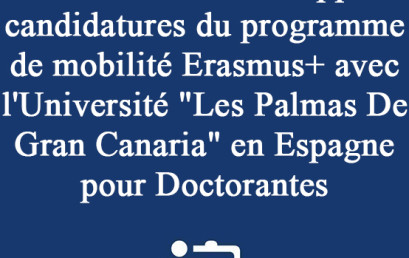 Ouverture du 2ième appel à candidatures du programme de mobilité Erasmus+ avec l'Université «Les Palmas De Gran Canaria» en Espagne pour Doctorantes