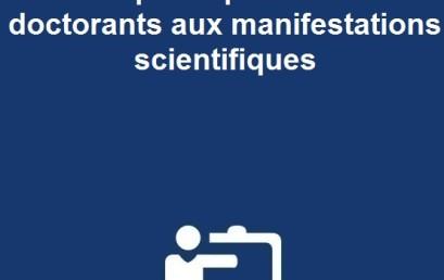 Appel à candidatures : Soutien à la participation des doctorants aux manifestations scientifiques