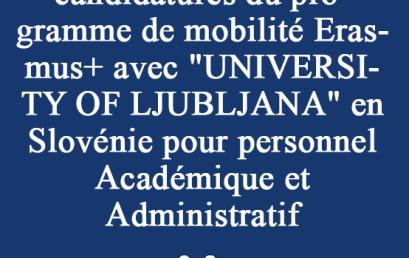 Ouverture du 1ère appel à candidatures du programme de mobilité Erasmus+ avec «UNIVERSITY OF LJUBLJANA» en Slovénie pour personnel Académique et Administratif