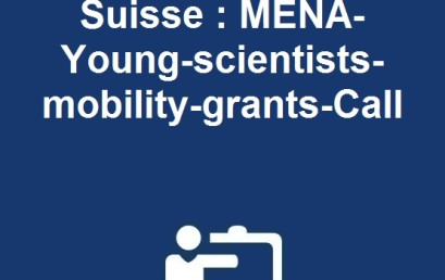 Coopération Maroc- Suisse: MENA-Young-scientists-mobility-grants-Call