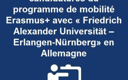 Ouverture du 2ieme appel à candidatures du programme de mobilité Erasmus+ avec « Friedrich Alexander Universität – Erlangen-Nürnberg» en Allemagne
