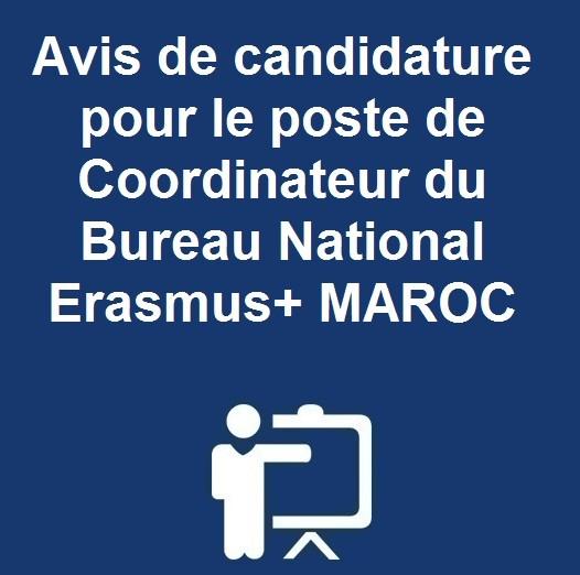 Avis de candidature pour le poste de Coordinateur du Bureau National Erasmus+ MAROC