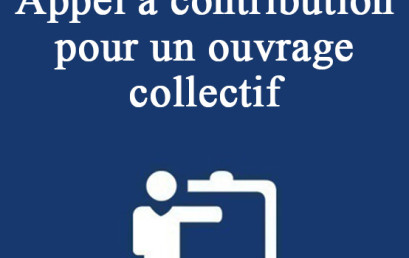 Appel à contribution pour un ouvrage collectif