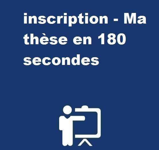 inscription – Ma thèse en 180 secondes – 2019