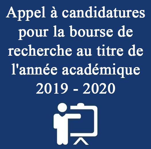 Appel à candidatures pour la bourse de recherche au titre de l'année académique 2019 – 2020