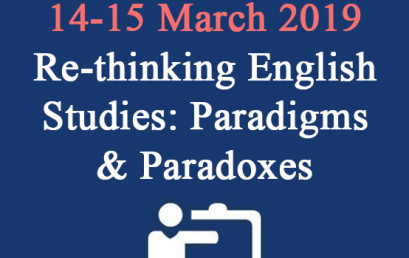 Call for Papers 14-15 March 2019 – Re-thinking English Studies: Paradigms & Paradoxes