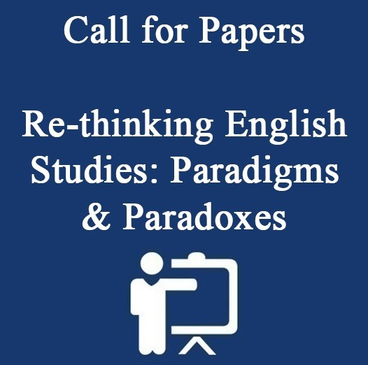 Re-thinking English Studies: Paradigms & Paradoxes