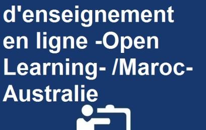 La plateforme d'enseignement en ligne -Open Learning- /Maroc-Australie