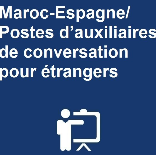 Maroc-Espagne/ Postes d'auxiliaires de conversation pour étrangers