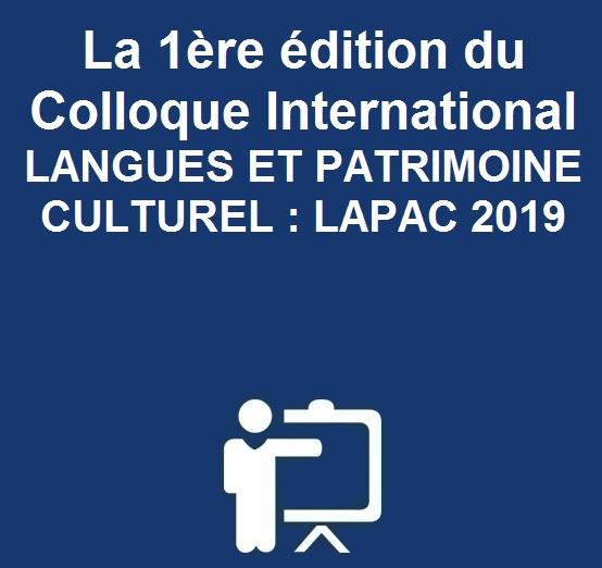 La 1ère édition du Colloque International LANGUES ET PATRIMOINE CULTUREL : LAPAC 2019