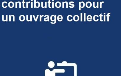 Appel à contributions pour un ouvrage collectif